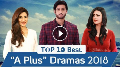 Top 10 Best A Plus Entertainment Dramas 2018   Pakistani Dramas