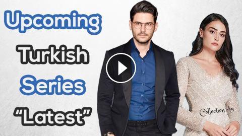 05 Upcoming Turkish Series 2018 | Latest