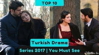 Top 10 Best Turkish Series of 2017 | Turkish Drama
