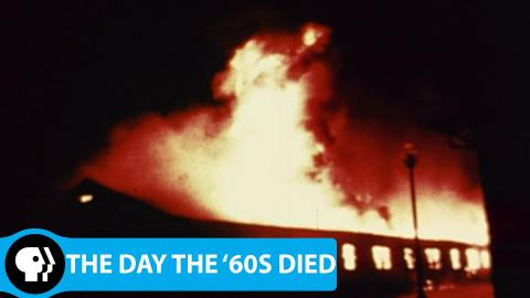 THE DAY THE '60S DIED | In Flames | PBS
